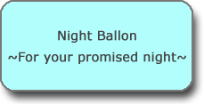 Night Balloon ~For Your Promised Night~