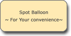 Spot Balloon ~For Your Convenience~